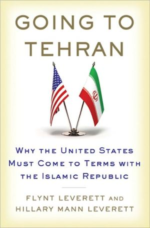 Going to Tehran: Why the United States Must Come to Terms with the Islamic Republic of Iran - Hardback