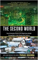 The Second World: How Emerging Powers Are Redefining Global Competition in the Twenty-First Century - Trade Paperback/Paperback