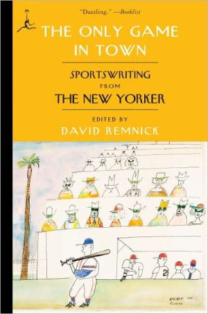 THE ONLY GAME IN TOWN: SPORTSWRITING FRO
