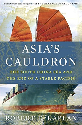 Asia's Cauldron: The South China Sea and the End of a Stable Pacific - Paperback