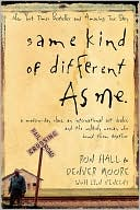 Same Kind of Different As Me: A Modern-Day Slave, an International Art Dealer, and the Unlikely Woman Who Bound Them Together - Trade Paperback/Paperback