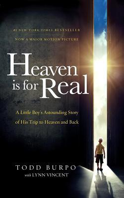 Heaven is for Real Movie Edition: A Little Boy's Astounding Story of His Trip to Heaven and Back - Trade Paperback/Paperback
