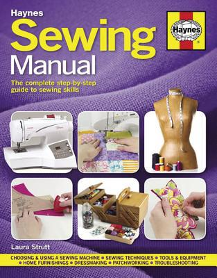 Sewing Manual: The Complete Step-by-step Guide to Sewing Skills - Hardback