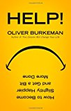 Help!: How to Become Slightly Happier and Get a Bit More Done - Trade Paperback/Paperback