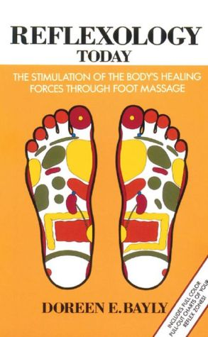Reflexology Today: The Stimulation of the Body's Healing Forces Through Foot Massage - Paperback, New edition