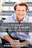 YOU DONT HAVE TO BE A SHARK