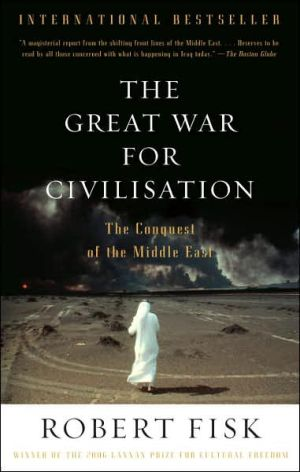 The Great War for Civilisation: The Conquest of the Middle East - Trade Paperback/Paperback