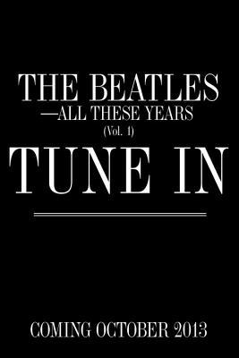 Tune in: The Beatles: All These Years - Hardback