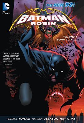 Batman & Robin: Volume 1: Born to Kill - Trade Paperback/Paperback, 52nd edition