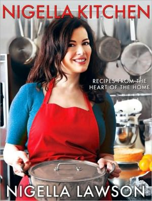 Nigella Kitchen: Recipes from the Heart of the Home - Hardback