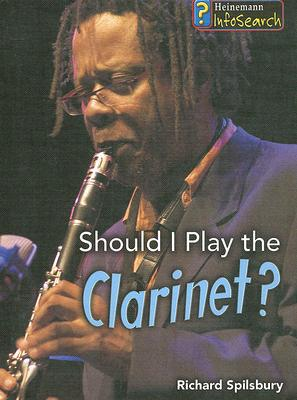 Should I Play the Clarinet? - Library Binding
