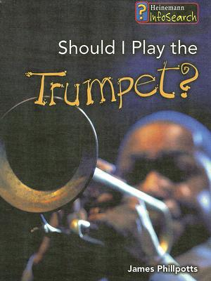 Should I Play the Trumpet? - Library Binding
