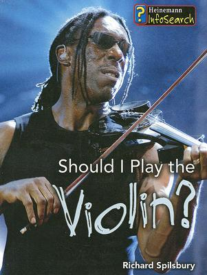 Should I Play the Violin? - Library Binding
