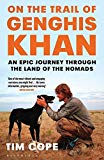 On the Trail of Genghis Khan: An Epic Journey Through the Land of the Nomads - Trade Paperback/Paperback, Export/Airside ed
