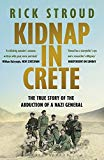 Kidnap in Crete: The True Story of the Abduction of a Nazi General - Paperback