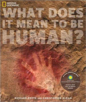 What Does it Mean to be Human?: The Official Companion to the Smithsonian National Museum of Natural History's Hall of Human Origins - Trade Paperback/Paperback