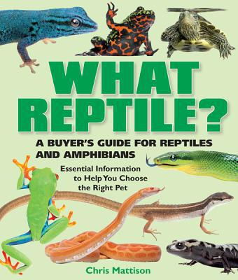 What Reptile?: A Buyer's Guide - Trade Paperback/Paperback