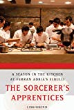 The Sorcerer's Apprentices: A Season in the Kitchen at Ferran Adria's Elbulli - Hardback