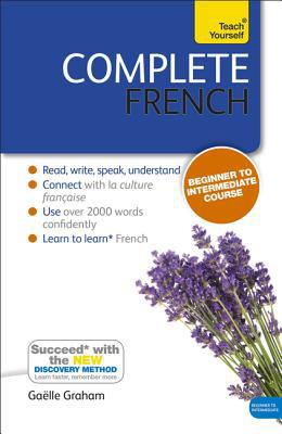 Complete French Beginner to Intermediate Course: (Book and Audio Support) Learn to Read, Write, Speak and Understand a New Language with Teach Yourself - Mixed media product/Mixed Media, New edition,