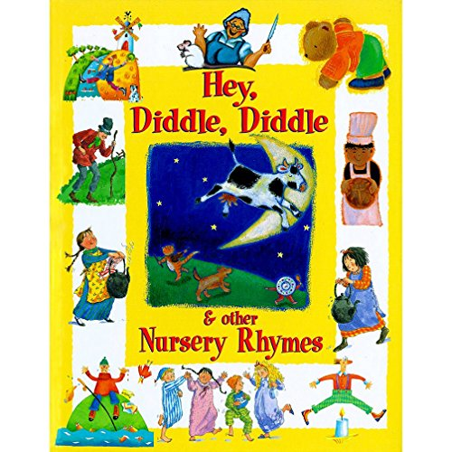 HEY DIDDLE & OTHER NURSERY RHYMES