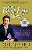 Your Best Life Now: 7 Steps to Living at Your Full Potential - Trade Paperback/Paperback (ISBN: 9781455532285)