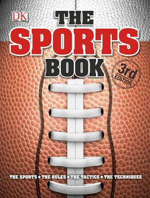 The Sports Book: The Games, the Rules, the Tactics, the Techniques - Hardback, 3rd edition
