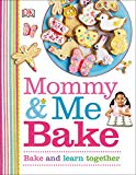 Mommy and Me Bake - Hardback