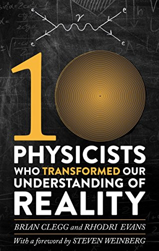 Ten Physicists Who Transformed Our Understanding of Reality - Paperback
