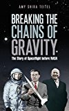 Breaking the Chains of Gravity: The Story of Spaceflight Before NASA - Trade Paperback/Paperback, Export/Airside