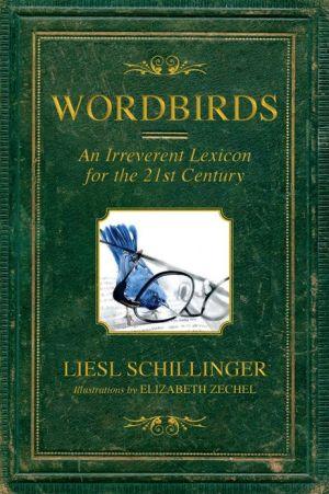 Wordbirds: An Irreverent Lexicon for the 21st Century - Hardback