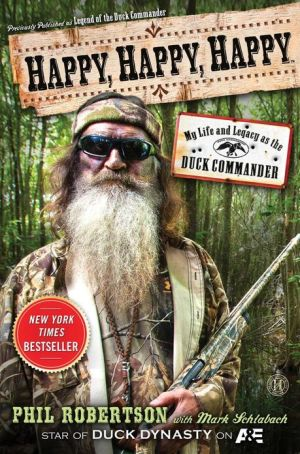 Happy, Happy, Happy: My Life and Legacy as the Duck Commander - Hardback