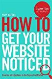 HOW TO: GET YOUR WEBSITE NOTICED