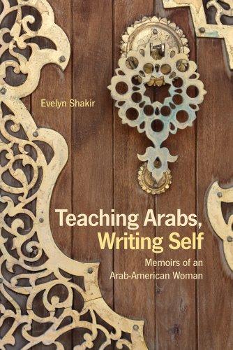Teaching Arabs, Writing Self: Memoirs of an Arab-American Woman - Trade Paperback/Paperback