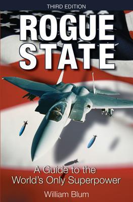 Rogue State: A Guide to the World's Only Superpower - Trade Paperback/Paperback, 3rd edition