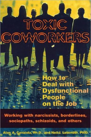 TOXIC COWORKERS: HOW TO DEAL WITH DYSFUN