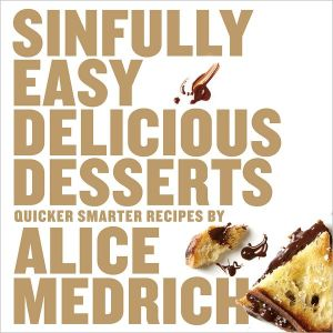 Sinfully Easy Delicious Desserts - Trade Paperback/Paperback
