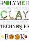 The Polymer Clay Techniques Book - Paperback
