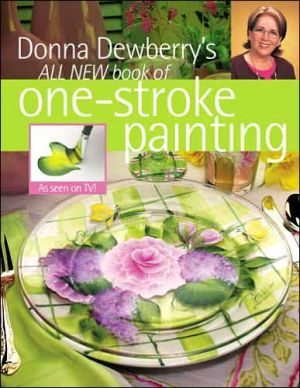 Donna Dewberry's All New Book of One-Stroke Painting - Paperback, illustrated edition
