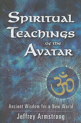 Spiritual Teachings of the Avatar: Ancient Wisdom for a New World - Hardback