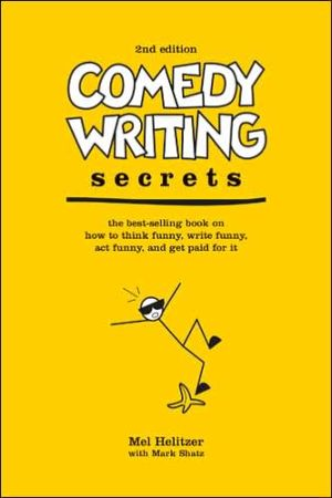 Comedy Writing Secrets: How to Think Funny, Write Funny, Act Funny and Get Paid for it - Trade Paperback/Paperback, 2nd Revised edition