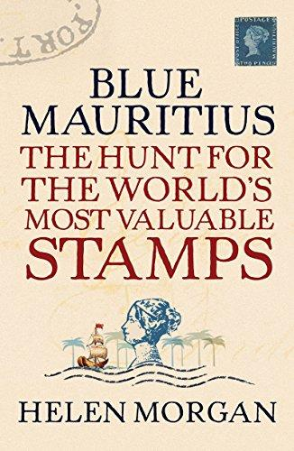 Blue Mauritius: The Hunt for the World's Most Valuable Stamps - Trade Paperback/Paperback