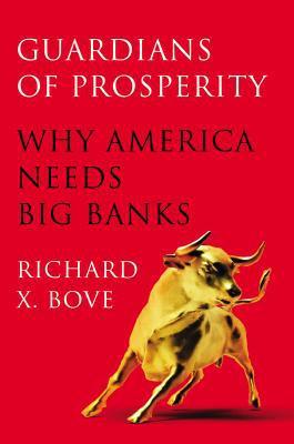 Guardians of Prosperity: Why America Needs Big Banks - Hardback