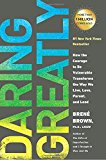 Daring Greatly: How the Courage to Be Vulnerable Transforms the Way We Live, Love, Parent, and Lead - Trade Paperback/Paperback