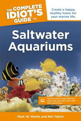 The Complete Idiot's Guide to Saltwater Aquariums - Trade Paperback/Paperback, Contains Paperback / so