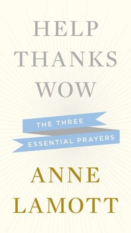 Help Thanks Wow: The Three Essential Prayers - Hardback