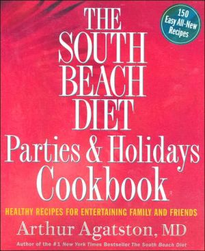 The South Beach Diet: Parties and Holidays Cookbook - Paperback, illustrated edition