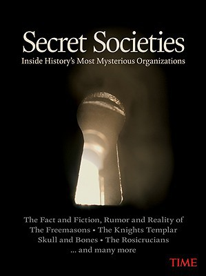 Time: Secret Societies: Inside History's Most Mysterious Organizations - Hardback