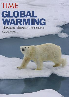 Time: Global Warming: The Causes, the Perils and the Concerns - Hardback, Revised edition