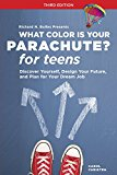 What Color is Your Parachute? for Teens: Discover Yourself, Design Your Future - Trade Paperback/Paperback, 3rd Revised edition