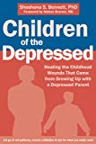 Children of the Depressed: Healing the Childhood Wounds That Come from Growing Up with a Depressed Parent - Trade Paperback/Paperback